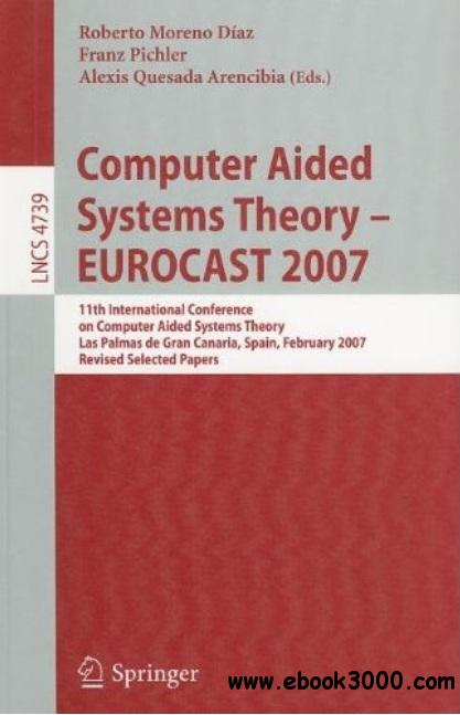 Computer Aided Systems Theory - EUROCAST 2007 free download