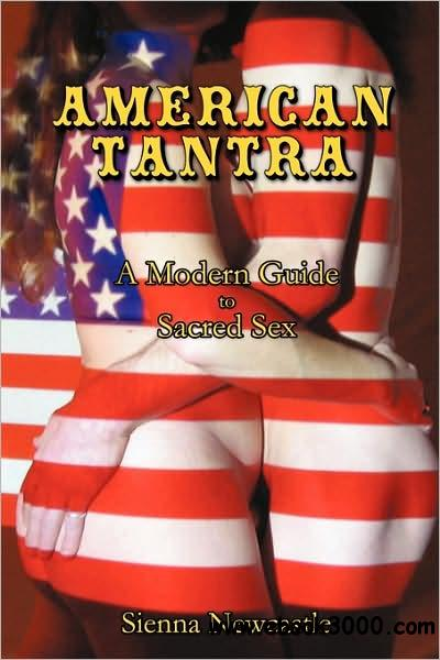 American Tantra: A Modern Guide to Sacred Sex free download