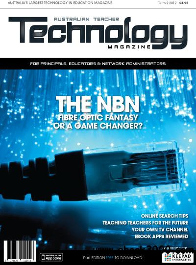 Australian Teacher Technology - Term 2, 2012 free download