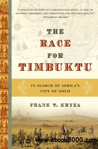 The Race for Timbuktu: In Search of Africa's City of Gold free download