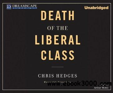 Death Of The Liberal Class (Audiobook) free download