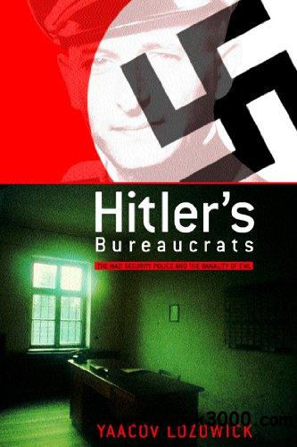 Hitler's Bureaucrats: The Nazi Security Police and the Banality of Evil free download