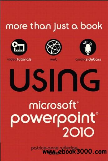Using Microsoft PowerPoint 2010 by Patrice-Anne Rutledge free download