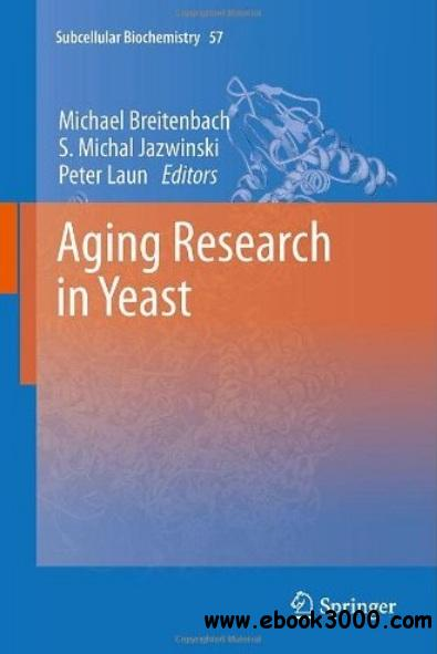 Aging Research in Yeast free download