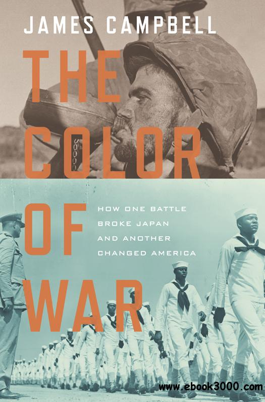 The Color of War: How One Battle Broke Japan and Another Changed America free download