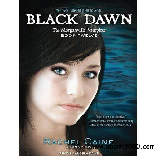 Black Dawn (Morganville Vampires #12) by Rachel Caine, Angela Dawe (Reader) (Audiobook) free download