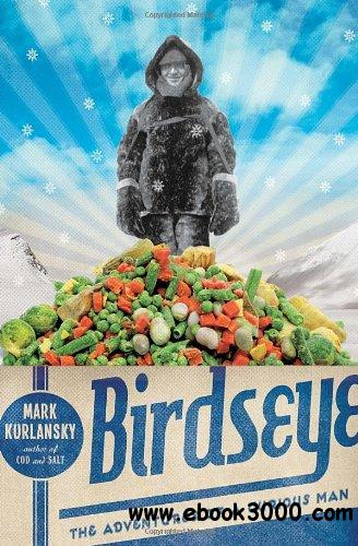 Birdseye: The Adventures of a Curious Man free download