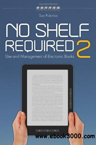 No Shelf Required 2: Use and Management of Electronic Books free download