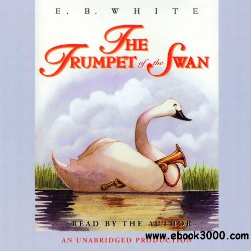 The Trumpet of the Swan by E.B. White (Author, Narrator) (Audiobook) free download