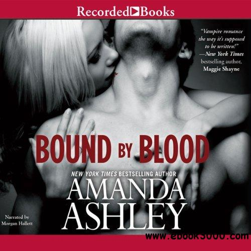 Bound by Blood - Amanda Ashley, Morgan Hallett (Narrator) (Audiobook) free download