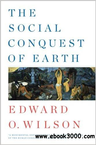 The Social Conquest of Earth free download