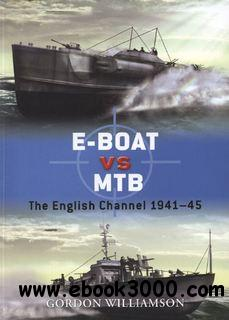 E-Boat vs MTB.The English Channel 1941-1945 (Osprey Duel 34) free download