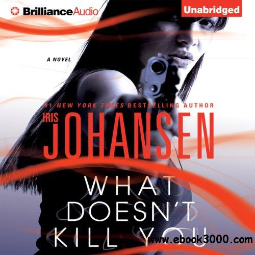 What Doesn't Kill You: A Novel by Iris Johansen, Jennifer Van Dyck (Narrator) (Audiobook) free download