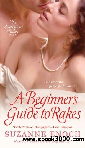 A Beginner's Guide to Rakes (Scandalous Brides, #1) - Suzanne Enoch, Anne Flosnik (Narrator) (Audiobook) free download