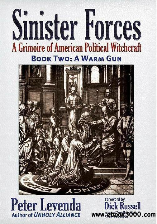 A Warm Gun Sinister Forces A Grimoire of American Political Witchcraft Book 2 eazydoc com
