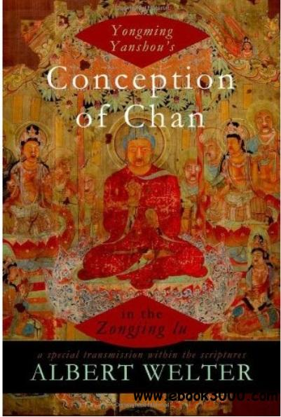 Yongming Yanshou's Conception of Chan in the Zongjing lu: A Special Transmission Within the Scriptures free download