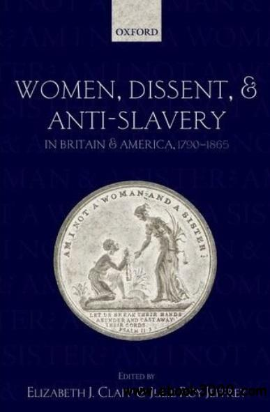 Women, Dissent and Anti-Slavery in Britain and America, 1790-1865 free download