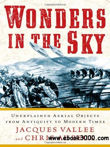 Wonders in the Sky: Unexplained Aerial Objects from Antiquity to Modern Times free download
