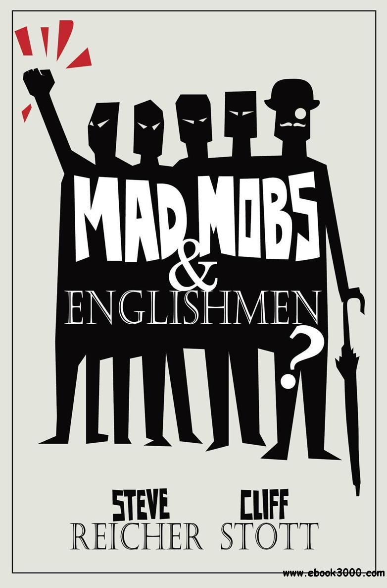 Mad Mobs and Englishmen Myths and realities of the 2011 riots eazydoc com