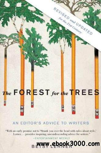 The Forest for the Trees: An Editor's Advice to Writers free download