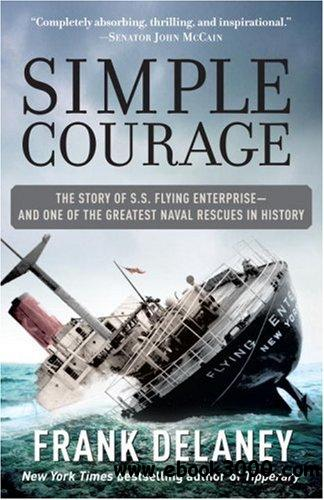 Simple Courage: The Story of S. S. Flying Enterprise - And One of the Greatest Naval Rescues in History free download