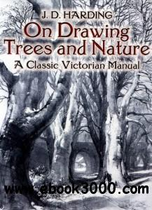 On Drawing Trees and Nature: A Classic Victorian Manual with Lessons and Examples free download