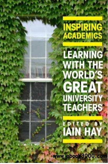 Inspiring Academics: Learning with the World's Great University Teachers free download