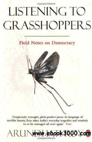Listening to Grasshoppers: Field Notes on Democracy free download