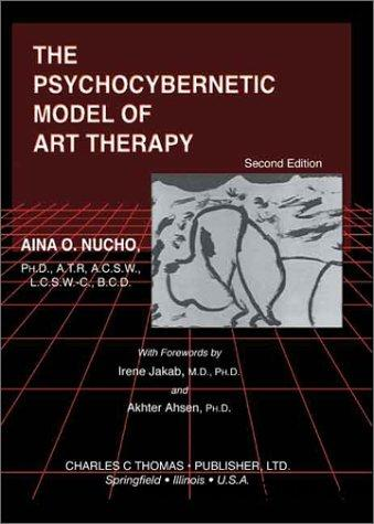 The Psychocybernetic Model of Art Therapy, Second Edition free download