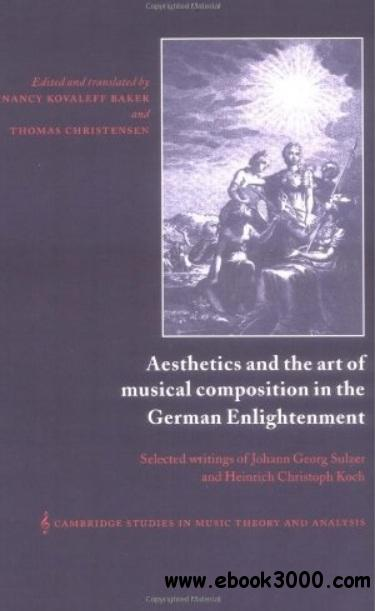 Aesthetics and the Art of Musical Composition in the German Enlightenment free download
