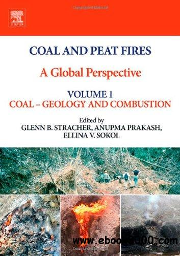 Coal and Peat Fires: A Global Perspective, Volume 1: Coal - Geology and Combustion free download
