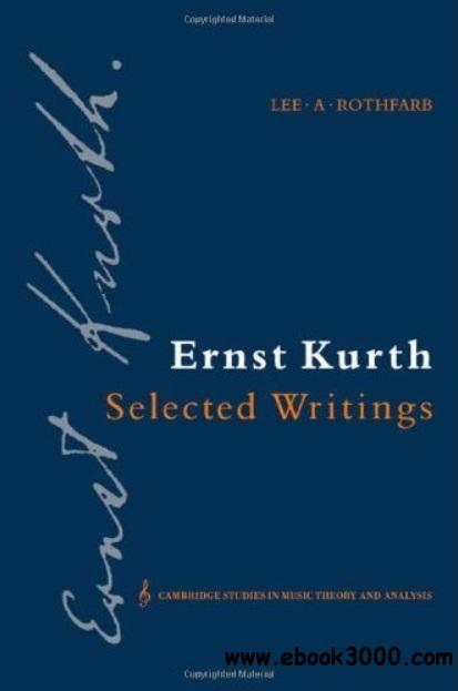 Ernst Kurth: Selected Writings free download