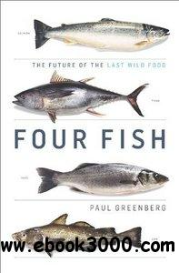 Four Fish: The Future of the Last Wild Food free download