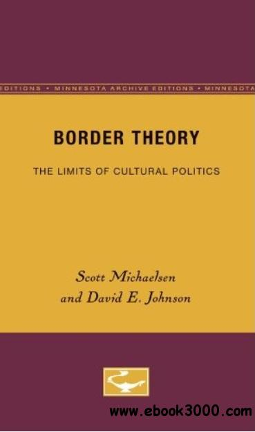Border Theory: The Limits of Cultural Politics free download