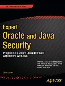 Expert Oracle and Java Security: Programming Secure Oracle Database Applications With Java free download