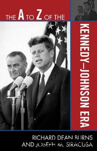 The A to Z of the Kennedy-Johnson Era free download