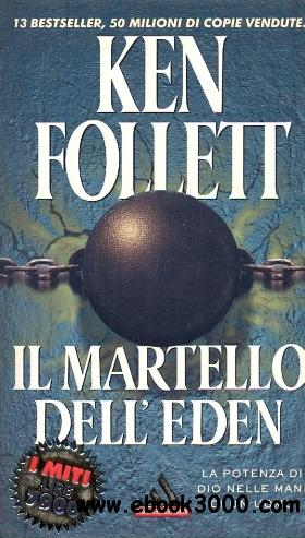 Ken Follett - Il martello dell'Eden free download