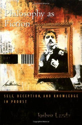 Philosophy As Fiction: Self, Deception, and Knowledge in Proust free download