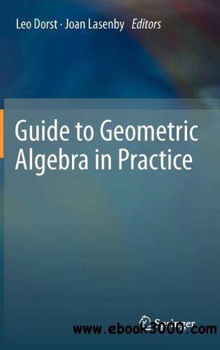Guide to Geometric Algebra in Practice free download