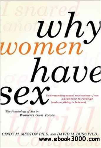 Why Women Have Sex: Understanding Sexual Motivations from Adventure to Revenge (and Everything in Between) free download