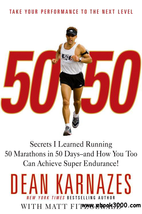50/50: Secrets I Learned Running 50 Marathons in 50 Days -- and How You Too Can Achieve Super Endurance! free download