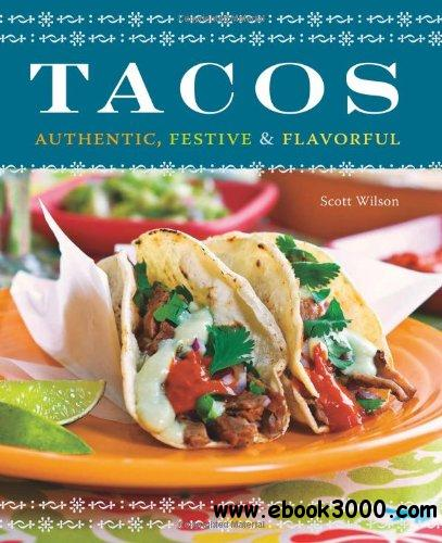 Tacos: Authentic, Festive & Flavorful free download