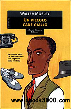 Walter Mosley - Un piccolo cane giallo free download