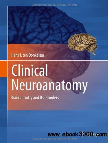Clinical Neuroanatomy: Brain Circuitry and Its Disorders free download
