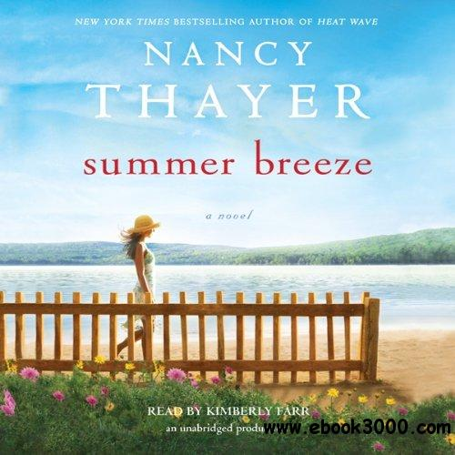 Summer Breeze: A Novel by Nancy Thayer, Kimberly Farr (Narrator) (Audiobook) free download