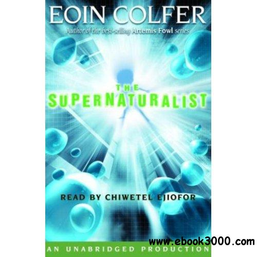The Supernaturalist by Eoin Colfer, Chiwetel Ejiofor (Narrator) (Audiobook) free download