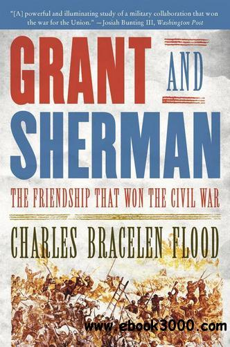 Grant and Sherman: The Friendship That Won the Civil War free download