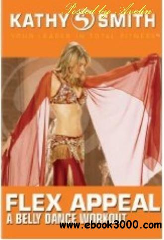 Kathy Smith: Flex Appeal - A Belly Dance Workout free download
