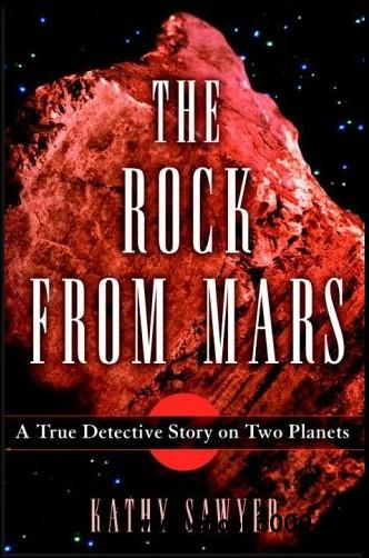 The Rock from Mars: A True Detective Story on Two Planets free download
