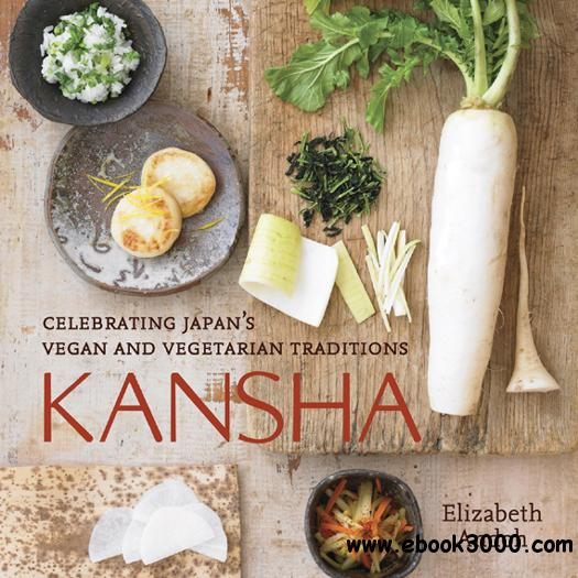 Kansha: Celebrating Japan's Vegan and Vegetarian Traditions free download